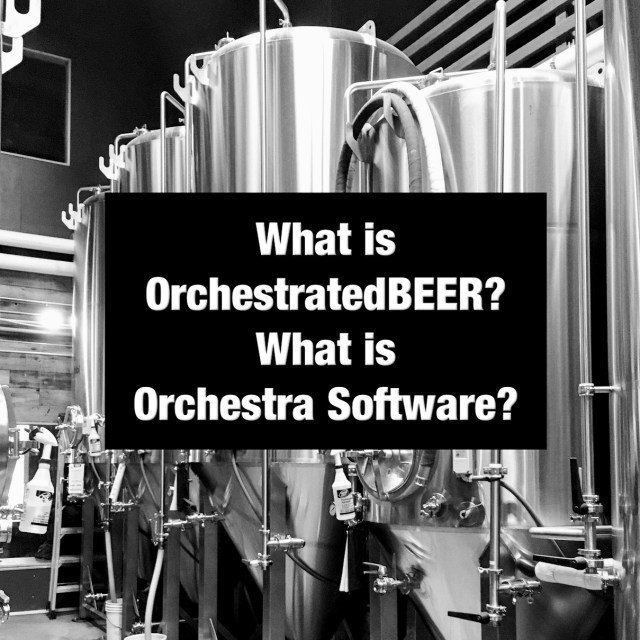 What is OrchestratedBEER? What is Orchestra Software? – Portland Beer Podcast Episode 94 by Steven Shomler