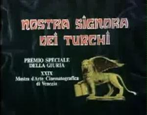 I titoli di testa del film Nostra Signora dei Turchi, uno dei più famosi di Carmelo Bene