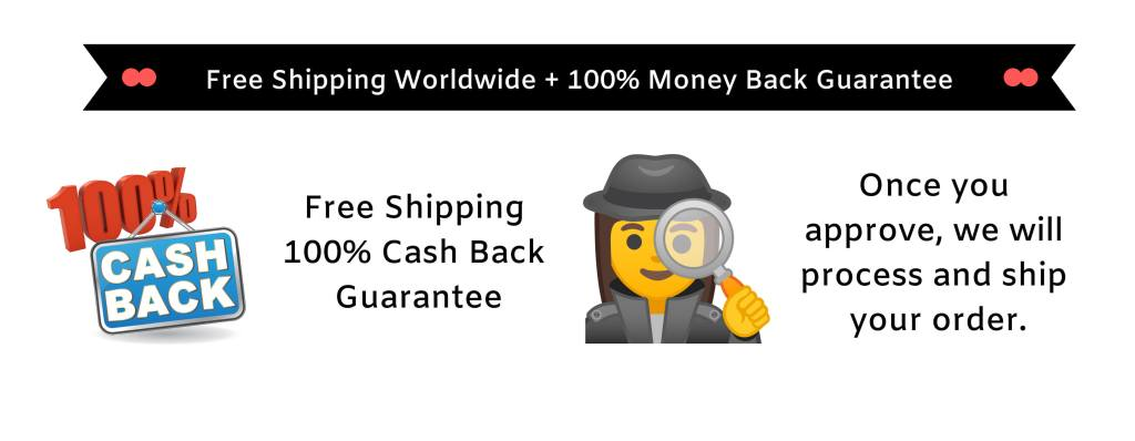 Free Shipping Worldwide + 100% Money Back Guarantee