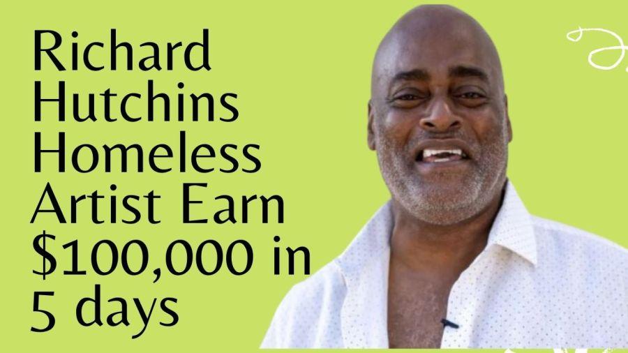 Richard Hutchins Homeless Artist Earn $100,000 in 5 days