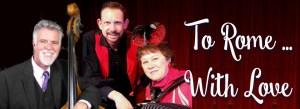 To Rome With Love Michael Van Why, Sheri Mignano & Stephen Tamborski