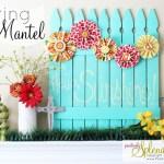 Vibrant Spring Mantel
