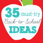 35 Must-Try Back-to-School Ideas