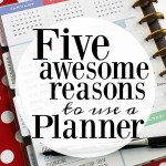5 Awesome Reasons to Use a Planner #MichaelsMakers