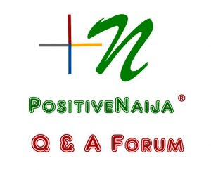 PositiveNaija Q&A Forum
