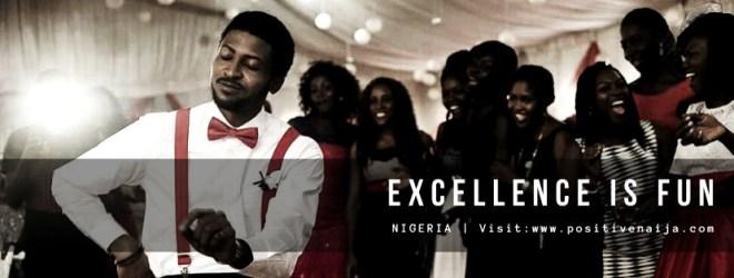 Excellence is fun - PositiveNaija