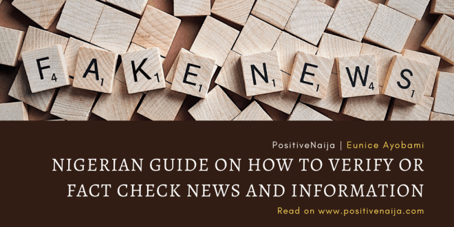 Nigerian Guide On How To Verify Or Fact Check News And Information