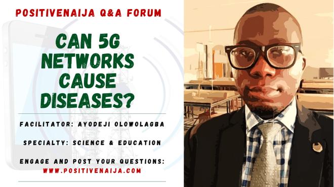 PositiveNaija-Forum-Facilitator-Ayodeji-5G-and-Diseases.png