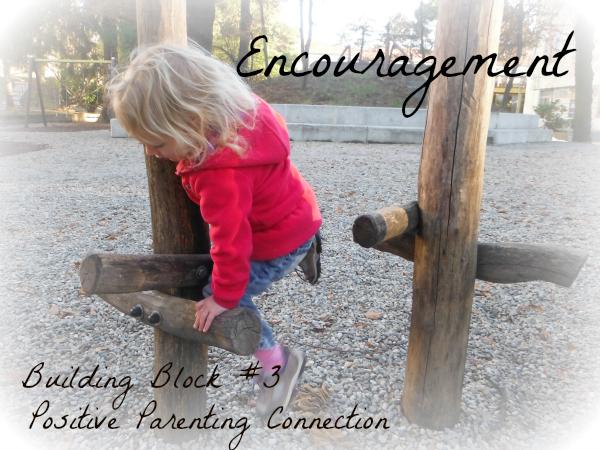 Encouragement: Building Block #3 for Positive Parenting