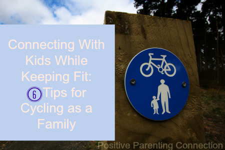 Connecting With Kids While Keeping Fit: 6 Tips for Cycling as a Family