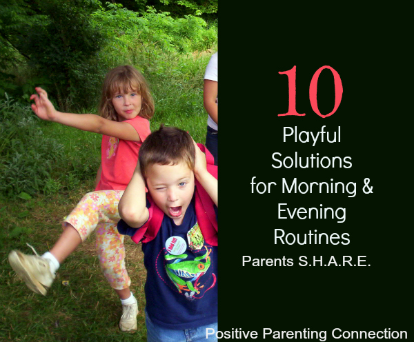 10 Playful Solutions For Morning & Evening Routines : Parents S.H.A.R.E