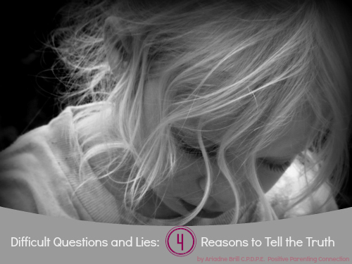 Difficult Questions and Lies: 4 Reasons to Tell the Truth