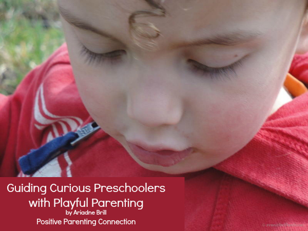 Guiding Curious Preschoolers with Playful Parenting