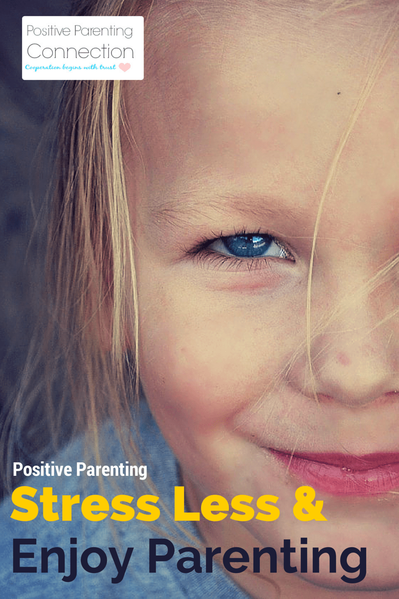 Positive Parenting:  Stress Less and Enjoy Parenting