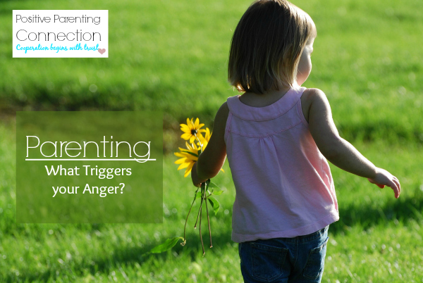 Parenting: What Triggers your Anger?