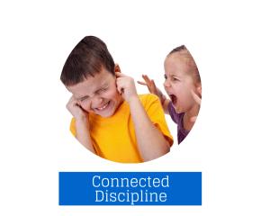 Positive Parenting Connected Discipline