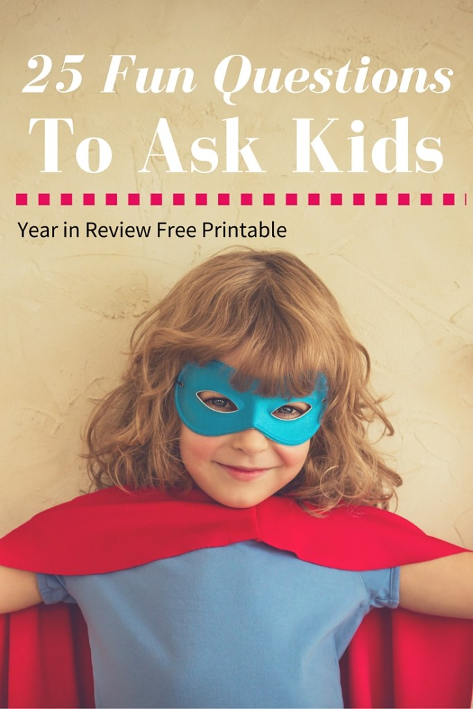 25 Year EndQuestions For ChilDren