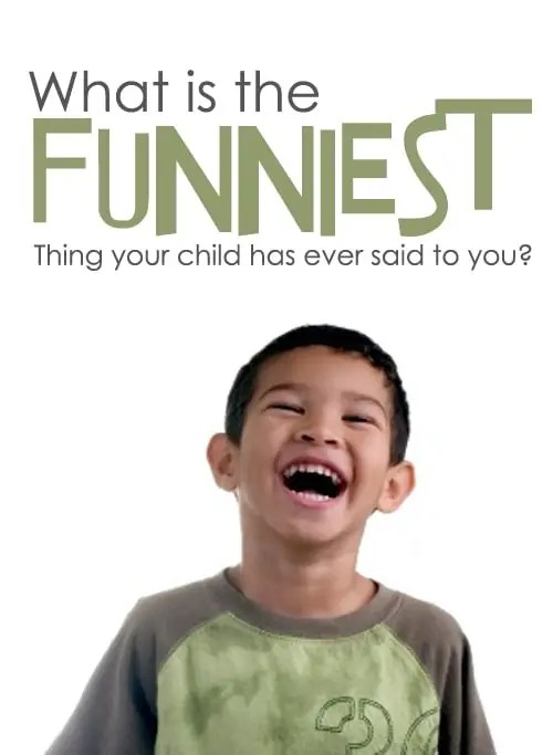 Funny Things Kids Say Positive Parenting Solutions