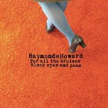 Raymonde-Howard-for-all-the-bruises-black-eyes-and-peas