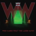 WhiteWine-WhoCaresWhatTheLaser