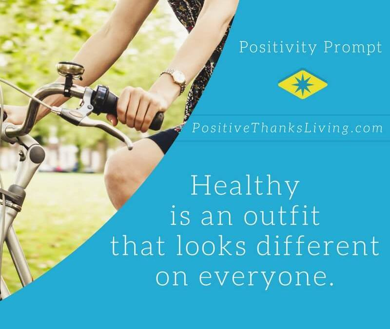 Healthy looks different on everyone.