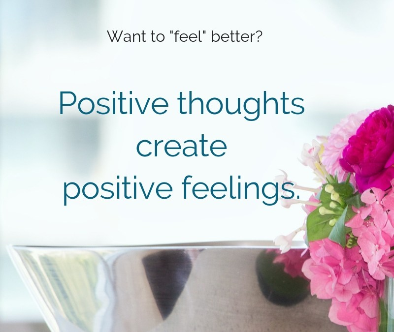 Begin with positive thoughts to feel better