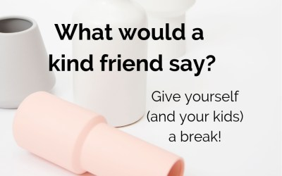 What would a kind friend say?