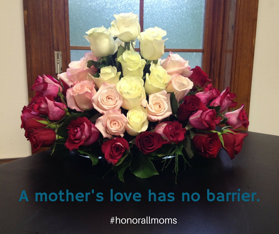 A mother's love has no barrier. When Mother's day is difficult.