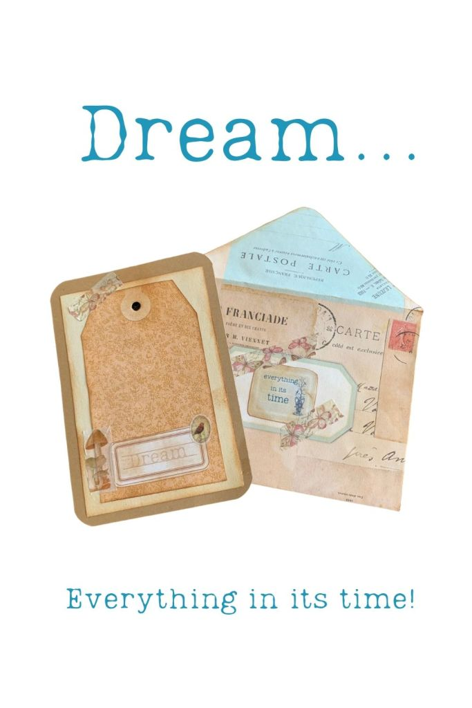 Dream - everything in its time. Is now the right time? Perhaps. Or maybe you need to dream a little more...