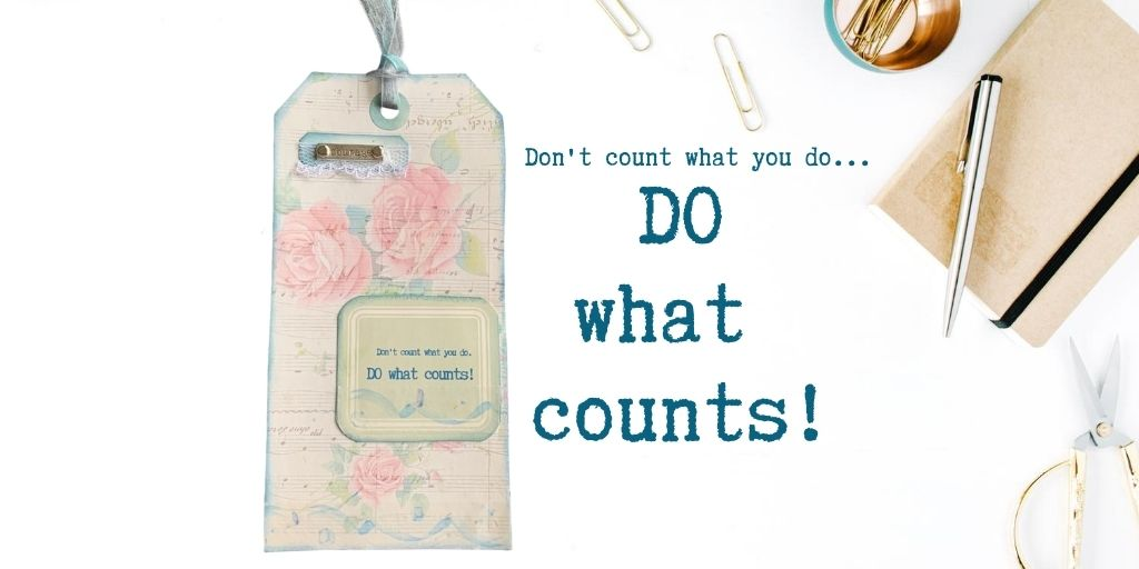 Do what counts.