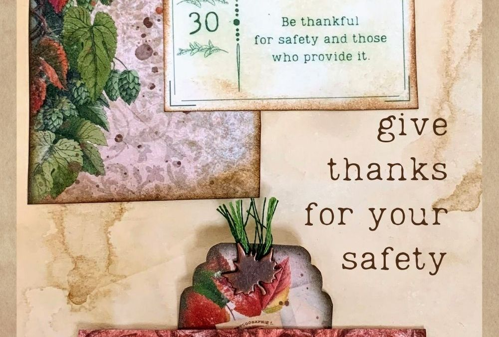 Give thanks for your safety.