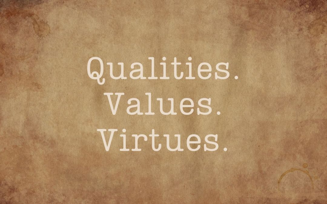 Thankful for qualities values and virtues.