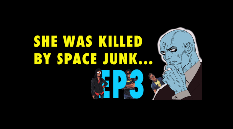 119- Watchmen Ep. 3: She was killed by space junk (Recap)