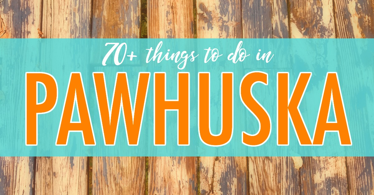 70+ things to do in Pawhuska, Oklahoma, by Steve and Ann Teget of the travel blog Postcard Jar.