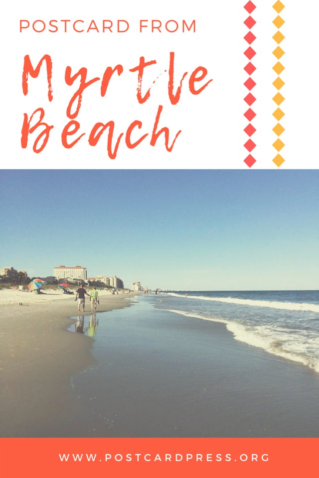 Postcard from Sam: Myrtle Beach. In this month's Postcard, Sam describes some of the fun activities that Myrtle Beach, South Carolina has to offer. #myrtlebeach #southcarolina #travel #travelblog