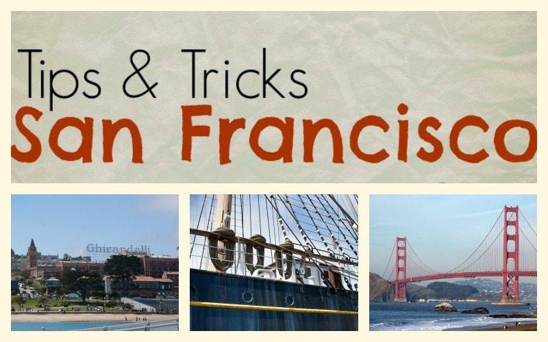 San Francisco: Tips & Tricks