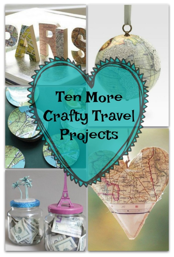 10 more crafty travel projects