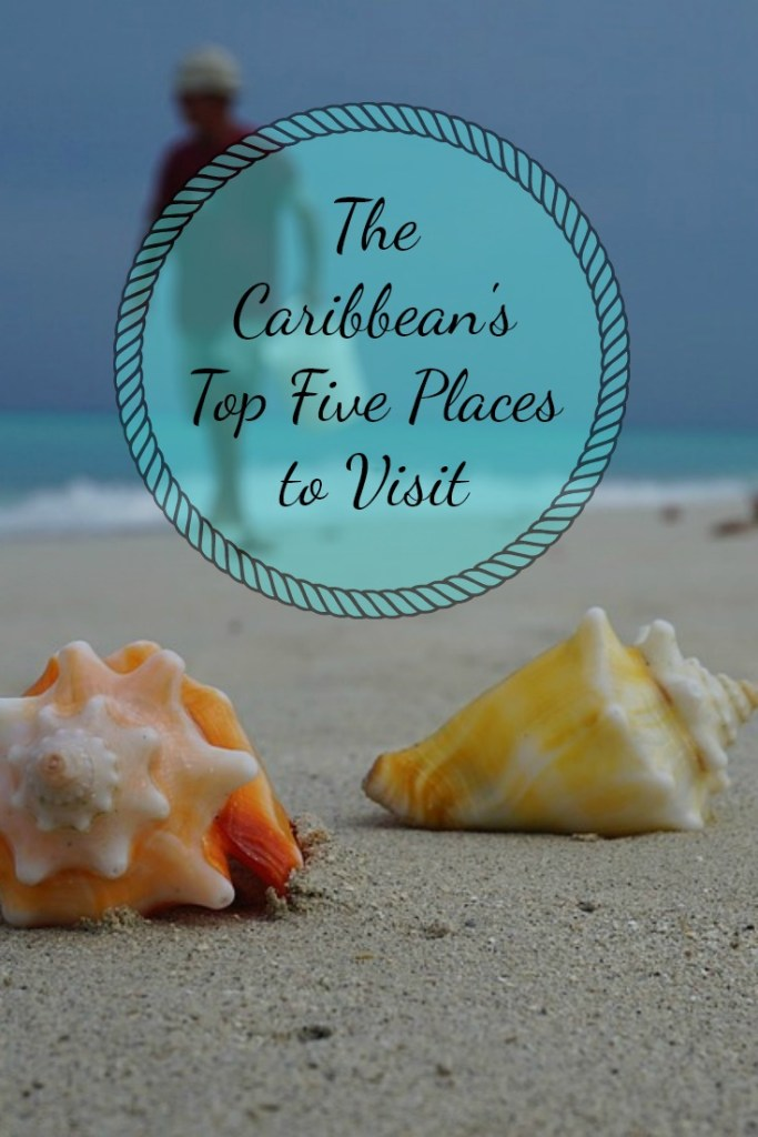 Caribbean's Top Five Places