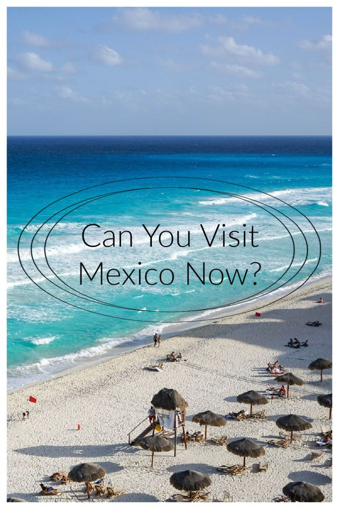 Can You Visit Mexico Now as a Tourist?