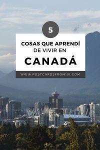 5 cosas que aprendí viviendo en Canadá