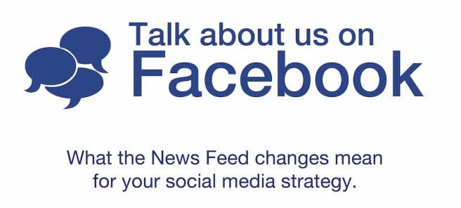 What do the Facebook News Feed Changes Mean For Your Social Media Strategy in Marketing, Advertising and PR?