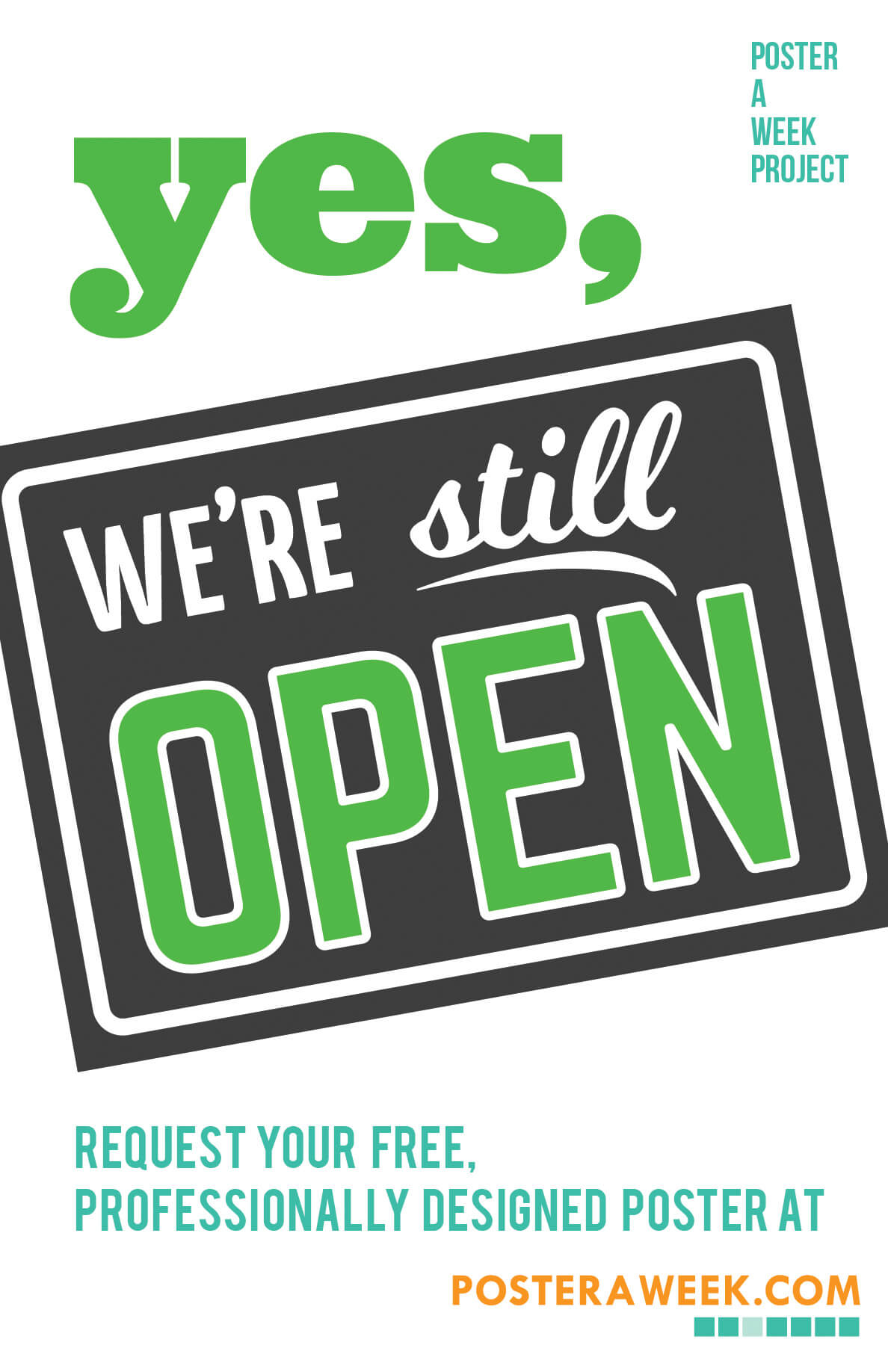 Poster a Week Free Posters Online - This Week: Yes, We're Still Open Poster