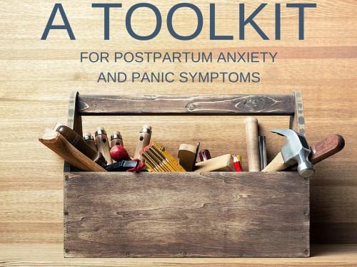A Tool Kit for Postpartum Anxiety and Panic Symptoms -postpartumprogress.com