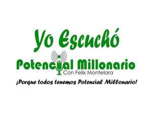 Yo Escucho Potencial Millonario por Felix A. Montelara Finanzas personales podcast #1