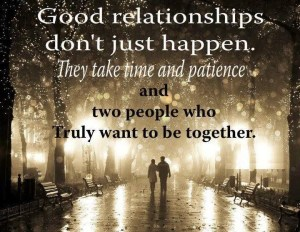 good-relationships-dont-just-happen-1348306978