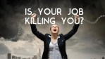 Seven Signs That Your Job Is Killing You