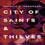 Book Review: City Of Saints And Thieves By Natalie Anderson