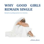 Book Review: Why Good Girls Remain Single By Nelson Asuen
