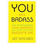 Book Review: You Are A Badass. How To Stop Doubting Your Greatness And Start Living An Awesome Life