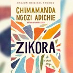 Book Review: Zikora By Chimamanda Ngozi Adichie